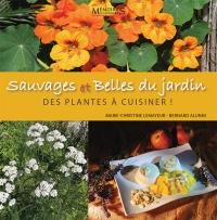 Sauvages et belles du jardin : des plantes à cuisiner
