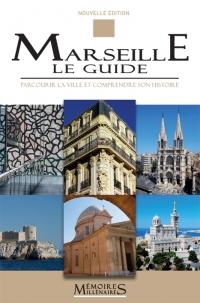 Marseille, le Guide - 2ème édition