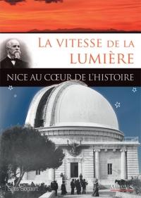 La vitesse de la lumière : Nice au coeur de l'Histoire