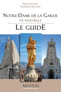Notre-Dame de la Garde, le Guide
