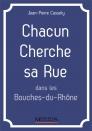 Chacun cherche sa Rue dans les Bouches-du-Rhône