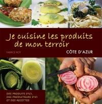 Je cuisine les produits de mon terroir - Côte d'Azur