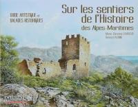 Sur les sentiers de l'Histoire des Alpes-Maritimes
