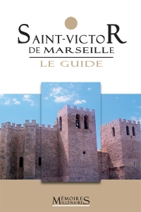 Saint-Victor de Marseille, le Guide